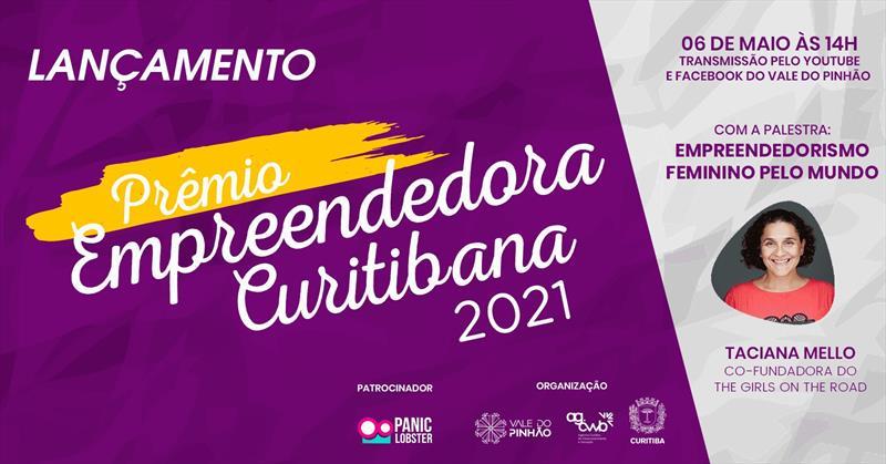 Maio começa com lançamento do Prêmio Empreendedora Curitibana 2021.