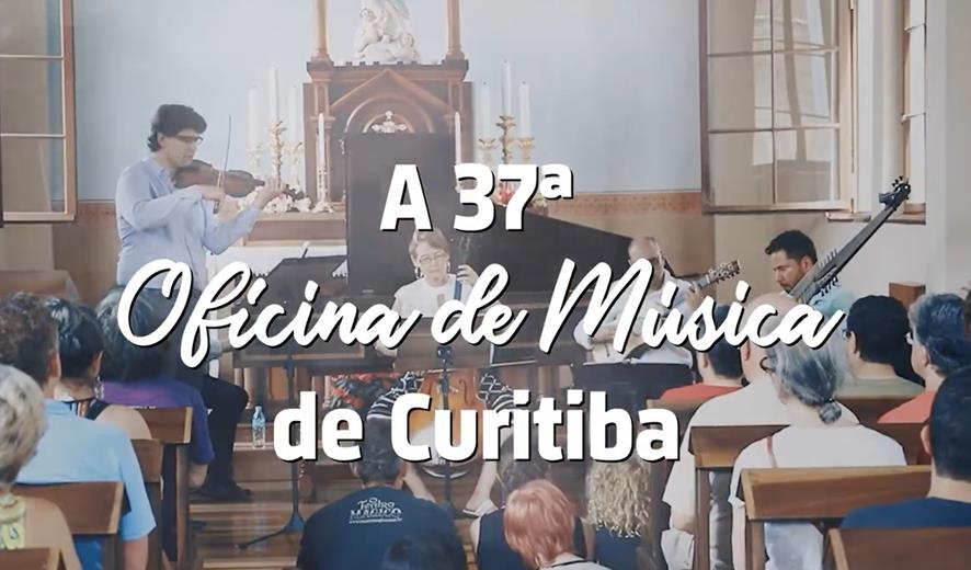 Vem aí a 37ª Oficina de Música de Curitiba
